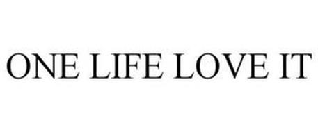 ONE LIFE LIVE IT