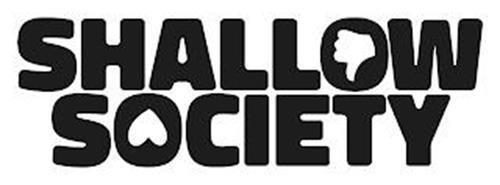 SHALLOW SOCIETY