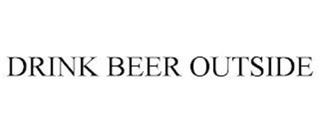 DRINK BEER OUTSIDE