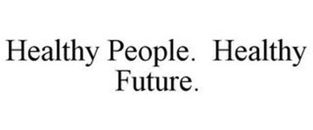 HEALTHY PEOPLE. HEALTHY FUTURE.