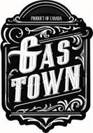PRODUCT OF CANADA GAS TOWN