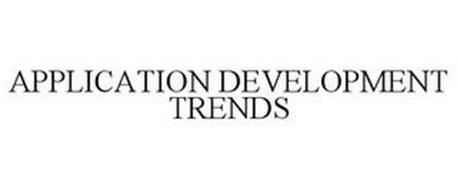 APPLICATION DEVELOPMENT TRENDS
