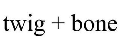 TWIG + BONE