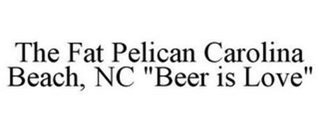 "THE FAT PELICAN CAROLINA BEACH, NC ""BEER IS LOVE"""