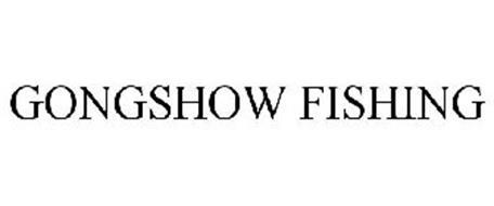 GONGSHOW FISHING