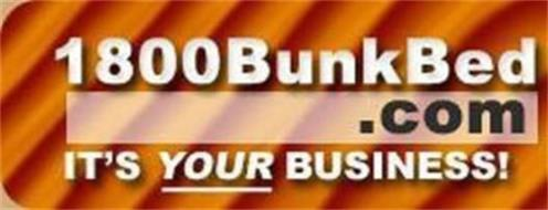 1800BUNKBED.COM IT'S YOUR BUSINESS!