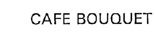 CAFE BOUQUET