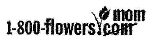 MOM 1-800-FLOWERS.COM