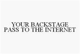 YOUR BACKSTAGE PASS TO THE INTERNET