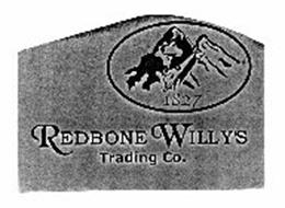 1827 REDBONE WILLY'S TRADING CO.
