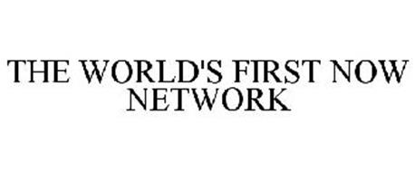 THE WORLD'S FIRST NOW NETWORK