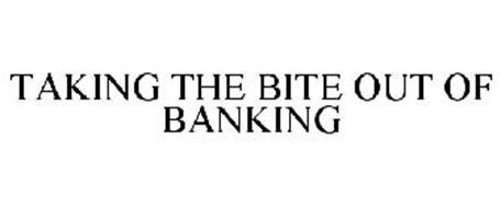 TAKING THE BITE OUT OF BANKING