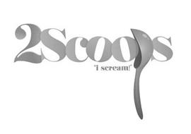 "2SCOOPS ""I SCREAM!"""