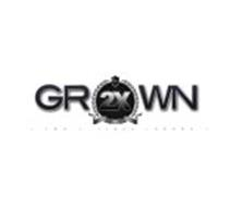 GROWN 2X T W O T I M E S G R O W N