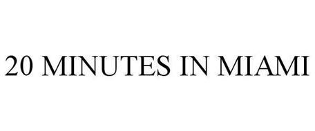 20 MINUTES IN MIAMI
