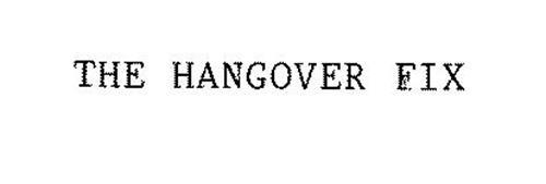THE HANGOVER FIX