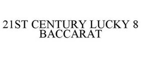 21ST CENTURY LUCKY 8 BACCARAT