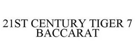21ST CENTURY TIGER 7 BACCARAT