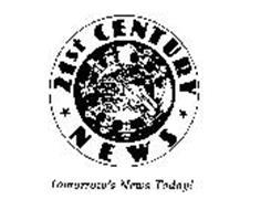 21ST CENTURY NEWS TOMORROW'S NEWS TODAY!