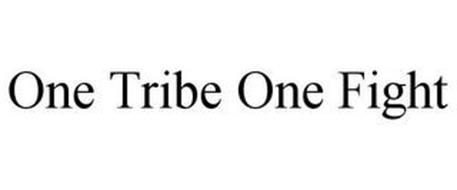 """""""ONE TRIBE, ONE FIGHT"""""""