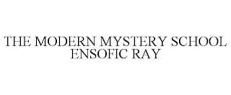 THE MODERN MYSTERY SCHOOL ENSOFIC RAY