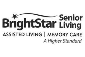 BRIGHTSTAR SENIOR LIVING ASSISTED LIVING MEMORY CARE A HIGHER STANDARD