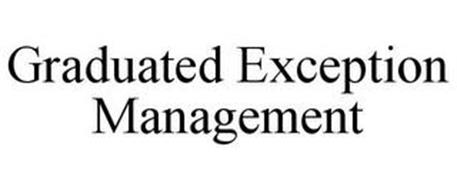 GRADUATED EXCEPTION MANAGEMENT