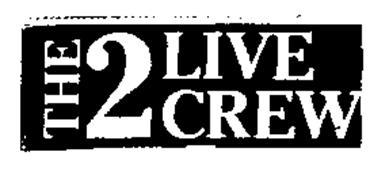 THE 2 LIVE CREW