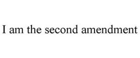 I AM THE SECOND AMENDMENT