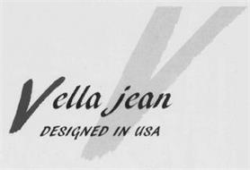 V VELLA JEAN DESIGNED IN USA