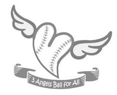 3 ANGELS BALL FOR ALL