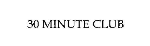 30 MINUTE CLUB