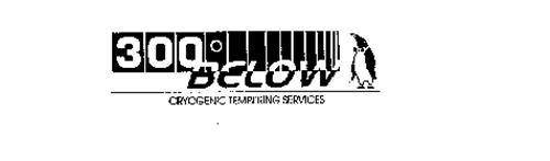300 BELOW CRYOGENIC TEMPERING SERVICES