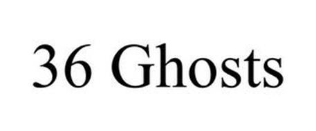 36 GHOSTS
