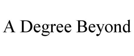 A DEGREE BEYOND