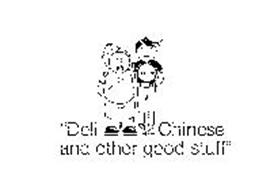 """"""" DELI, CHINESE AND OTHER GOOD STIFF"""""""