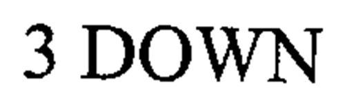 3 DOWN