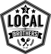 3 LOCAL BROTHERS EST. 2007