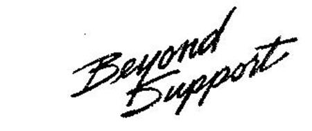 BEYOND SUPPORT