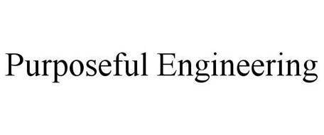 PURPOSEFUL ENGINEERING