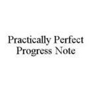 PRACTICALLY PERFECT PROGRESS NOTE
