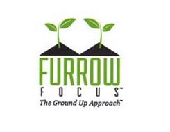 FURROW FOCUS THE GROUND UP APPROACH