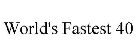 WORLD'S FASTEST 40
