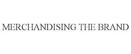 MERCHANDISING THE BRAND