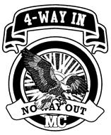 4-WAY IN NO WAY OUT MC