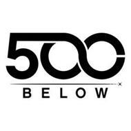 500 BELOW