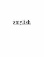 SMYLISH