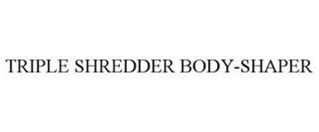 TRIPLE SHREDDER BODY-SHAPER