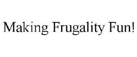 MAKING FRUGALITY FUN!