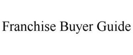 FRANCHISE BUYER GUIDE